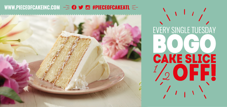 Buy one, get one 1/2 off cakes slices every Tuesday!